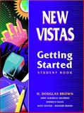 New Vistas : Getting Started: Low Beginning, Brown, H. Douglas, 0139083774