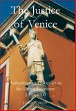 The Justice of Venice : Authorities and Liberties in the Urban Economy, 1550-1700, Shaw, James E., 0197263771