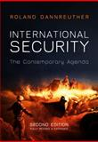International Security : The Contemporary Agenda, Dannreuther, Roland, 0745653774