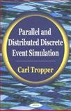 Parallel and Distributed Discrete Event Simulation, Tropper, Carl, 1590333772