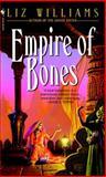 Empire of Bones, Liz Williams, 0553583778