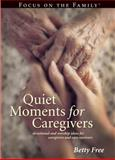 Quiet Moments for Caregivers, Betty Free, 0842353771