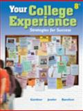 Your College Experience : Strategies for Success, Jewler, A. Jerome and Gardner, John N., 1413033776