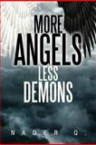 More Angels Less Demons, Nader Q., 1479783773