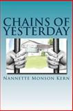 Chains of Yesterday, Nannette Kern, 1493783777