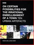 On Certain Possibilities for the Irrational Embellishment of a Town, Peter Carl and Eric Parry, 1901033775