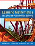Learning Mathematics in Elementary and Middle School : A Learner-Centered Approach, Cathcart, George S. and Pothier, Yvonne M., 0133783782