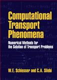 Computational Transport Phenomena : Numerical Methods for the Solution of Transport Problems, Silebi, C. A. and Schiesser, W. E., 0521553784