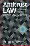 Antitrust Law : Economic Theory and Common Law Evolution, Hylton, Keith N., 0521793785