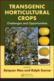 Transgenic Horticultural Crops : Challenges and Oppurtunites, Mou, Beiquan and Scorza, Ralph, 1420093789