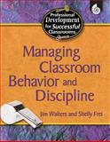 Managing Classroom Behavior and Discipline, Jim Walters and Shelly Frei, 1425803784