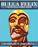 Bulla Felix: the Roman Robin Hood, Jasper Burns, 1478203781