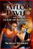 Taylor Davis and the Clash of Kingdoms, Michelle Isenhoff, 149480378X