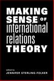 Making Sense of International Relations Theory, Sterling-Folker, Jennifer Anne, 1588263789