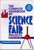 The Complete Handbook of Science Fair Projects, Julianne Blair Bochinski, 0471123781