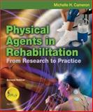 Physical Agents in Rehabilitation : From Research to Practice, Cameron, Michelle H., 0721693784