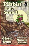 Pibbin the Small, Gloria Repp, 1466313781