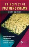 Principles of Polymer Systems, Sixth Edition, Rodriguez, Ferdinand and Cohen, Claude, 1482223783