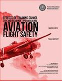 Effects of Training School Type and Examiner Type on General Aviation Flight Safety, Federal Aviation Federal Aviation Administration, 1494273780