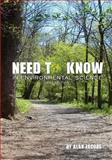 Need to Know - in Environmental Science, Jacobs, Alan, 1609273788