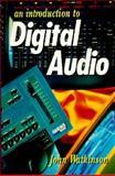 An Introduction to Digital Audio, Watkinson, John, 0240513789