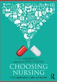 Choosing Nursing : From application to offer and Beyond, Poole, Cathy, 0415533783