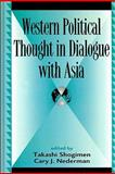 Western Political Thought in Dialogue with Asia, Cary J. Nederman, Takashi Shogimen, 0739123785