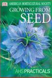 Growing from Seed, Alan Toogood and Dorling Kindersley Publishing Staff, 0789483785