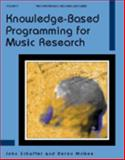 Knowledge-Based Programming for Music Research, Schaffer, John and McGee, Deron, 0895793784
