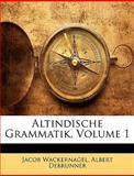Altindische Grammatik, Volume 1, Jacob Wackernagel and Albert Debrunner, 1148443789