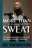 It's More Than Just Making Them Sweat, Ed Thornton, 1885003781