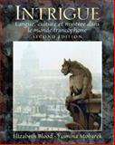 Intrigue : Langue, Culture et Mysthre Dans le Monde Francophone, Blood, Elizabeth and Mobarek, Yasmina, 0132213788