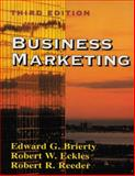 Business Marketing, Brierty, Edward G. and Reeder, Robert R., 0137573782