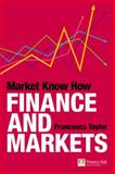 Market Know How : Finance and Markets, Taylor, Francesca, 0273723782