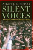 Silent Voices : Public Opinion and Political Participation in America, Berinsky, Adam J., 0691123780
