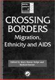 Crossing Borders : Migration, Ethnicity and AIDS, , 0748403787
