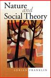 Nature and Social Theory, Franklin, Adrian, 0761963782
