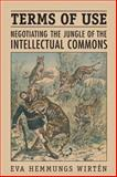 Terms of Use : Negotiating the Jungle of the Intellectual Commons, Hemmungs Wirtén, Eva, 0802093787