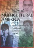 Voices of Multicultural America : Notable Speeches Delivered by African, Asian, Hispanic and Native Americans, , 0810393786