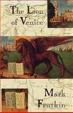 The Lion of Venice, Mark Frutkin, 0888783787