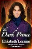 The Dark Prince, Elizabeth Loraine, 1453803785