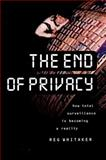 The End of Privacy, Reg Whitaker, 1565843789