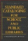 Standard Cataloging for School and Public Libraries, Jean Weihs and Sheila S. Intner, 1591583780