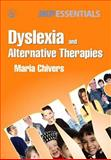 Dyslexia and Alternative Therapies, Maria Chivers, 1843103788
