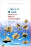 Librarians of Babel : A Toolkit for Effective Communication, De Castro, Paola, 1843343789