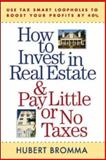 How to Invest in Real Estate and Pay Little or No Taxes 9780071443784