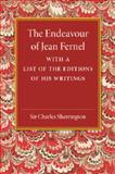 The Endeavour of Jean Fernel : With a List of the Editions of His Writings, Sherrington, Charles, 110745378X