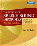 The Manual of Speech Sound Disorders : A Book for Students and Clinicians, Bleile, Ken M., 1111313784