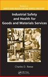 Industrial Safety and Health for Goods and Materials Services, Reese, Charles D., 1420053787