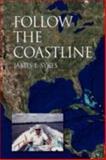 Follow the Coastline, James E. Sykes, 1425793789